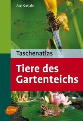 Taschenatlas Tiere des Gartenteichs, Axel Gutjahr