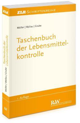 Taschenbuch der Lebensmittelkontrolle, Martin Müller, Rochus Wallau, Markus Grube