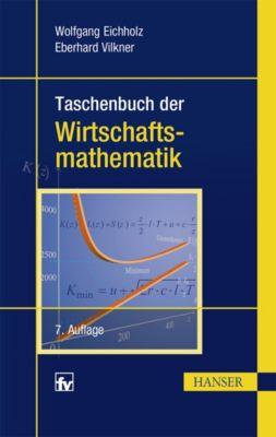 Taschenbuch der Wirtschaftsmathematik, Eberhard Vilkner, Wolfgang Eichholz