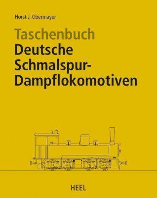 Taschenbuch Deutsche Schmalspur-Dampflokomotiven, Horst J. Obermayer