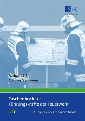 Taschenbuch für Führungskräfte der Feuerwehr, Michael Lülf, Stephan Steinkamp