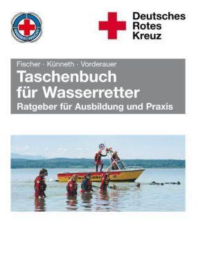 Taschenbuch für Wasserretter, Peter Fischer, Thilo Künneth, Alfons Vorderauer