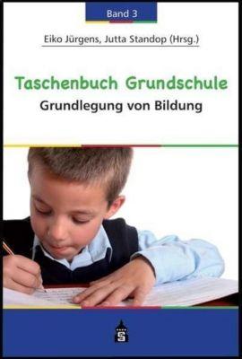 Taschenbuch Grundschule: Bd.3 Grundlegung von Bildung