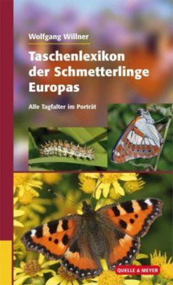 Taschenlexikon der Schmetterlinge Europas, Die häufigsten Tagfalter im Porträt - Wolfgang Willner  