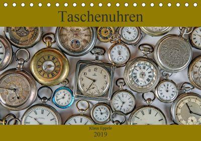 Taschenuhren (Tischkalender 2019 DIN A5 quer), Klaus Eppele