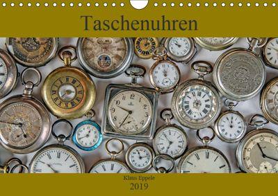Taschenuhren (Wandkalender 2019 DIN A4 quer), Klaus Eppele