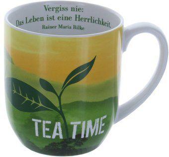 Tasse Tea Time Das Leben ist eine Herrlichkeit