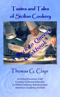 Tastes and Tales of Sicilian Cookery, A Back to Queens Cookbook, Thomas Ciapi