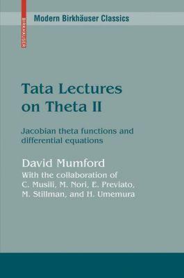 Tata Lectures on Theta II, David Mumford