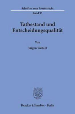Tatbestand und Entscheidungsqualität., Jürgen Weitzel