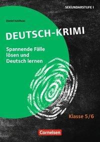 Tatort Deutsch - Klasse 5/6 - Daniel Kohlhaas pdf epub