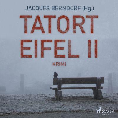 Tatort Eifel II - Kriminalroman (Ungekürzt), Jacques Berndorf, Diverse Autoren