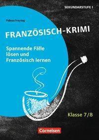 Tatort Französisch - Klasse 7/8 - Fidisoa Raliarivony-Freytag |