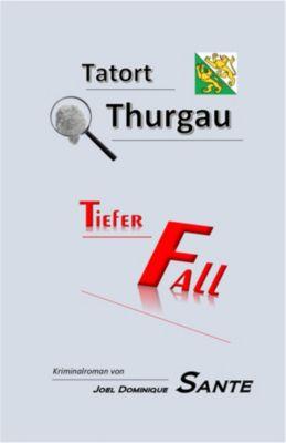 Tatort Thurgau: Tatort Thurgau - Tiefer Fall, Joel Dominique Sante