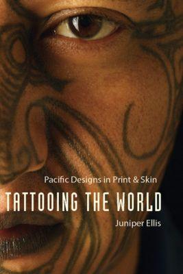 Tattooing the World, Juniper Ellis