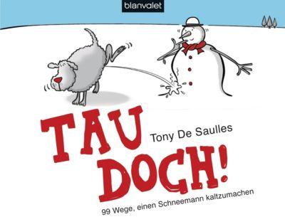 Tau doch!, Tony De Saulles