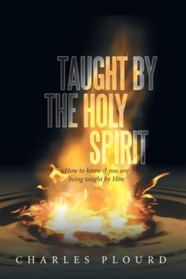 Taught by the Holy Spirit, Charles Plourd