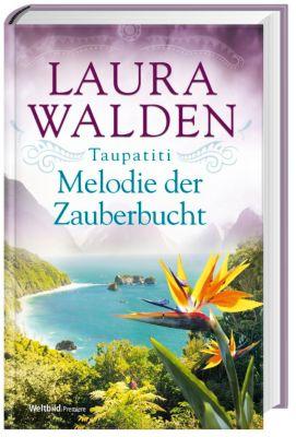 Taupatiti-Melodie der Zauberbucht, Laura Walden