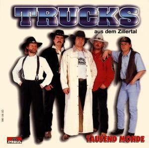 Tausend Monde, Trucks Aus Dem Zillertal