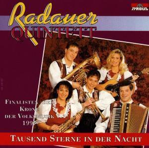 Tausend Sterne in der Nacht, Radauer Quintett
