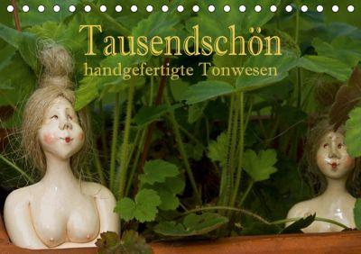 Tausendschön - handgeferigte Tonwesen (Tischkalender 2019 DIN A5 quer), Hans Pfleger