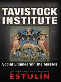 Tavistock Institute, Daniel Estulin