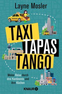 Taxi, Tapas, Tango - Layne Mosler  