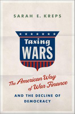 Taxing Wars, Sarah Kreps