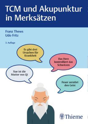 TCM und Akupunktur in Merksätzen, Franz Thews, Udo Fritz