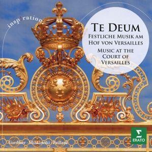 Te Deum-Festliche Musik Am Hof Von Versailles, Marc Minkowski, John Eliot Gardiner, J.-f. Paillard