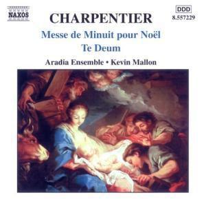 Te Deum/Messe De Minuit Pour N, Kevin Mallon, Aradia Ensemble