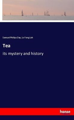 Tea, Samuel Phillips Day, Lo Fong Loh