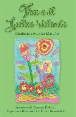 Tea e il Salice ridente, Elisabetta Maruffo, Monica Maruffo
