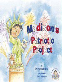 Teach Your Children Well: Madison's Patriotic Project, Vanita Braver