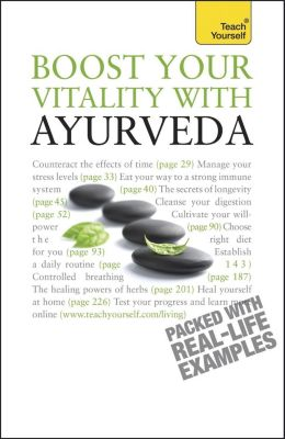 Teach Yourself: Boost Your Vitality With Ayurveda, Sarah Lie