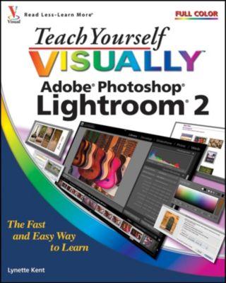Teach Yourself VISUALLY (Tech): Teach Yourself VISUALLY Adobe Photoshop Lightroom 2, Lynette Kent