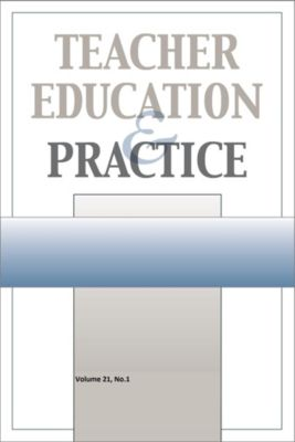Teacher Education & Practice: Tep Vol 21-N1, Teacher Education and Practice