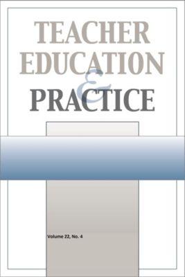 Teacher Education & Practice: Tep Vol 22-N4, Teacher Education and Practice