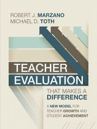 Teacher Evaluation That Makes a Difference, Robert J. Marzano, Michael D. Toth
