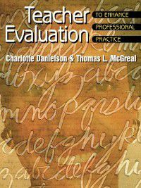 Teacher Evaluation to Enhance Professional Practice, Charlotte Danielson, Thomas L. McGreal