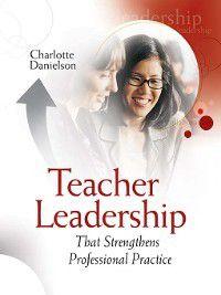 Teacher Leadership That Strengthens Professional Practice, Charlotte Danielson