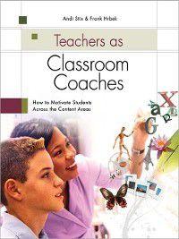 Teachers as Classroom Coaches, Andi Stix, Frank Hrbek