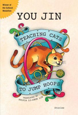 Teaching Cats to Jump Hoops, You Jin