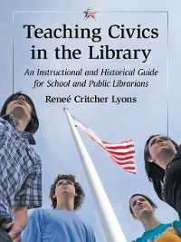 Teaching Civics in the Library, Reneé Critcher Lyons