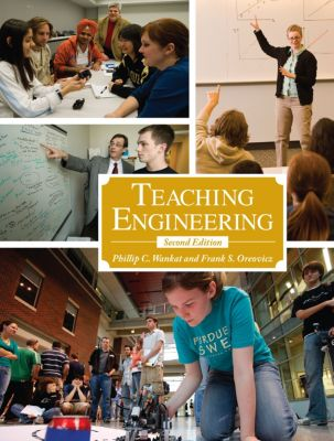 Teaching Engineering, Second Edition, Phillip C. Wankat, Frank S. Oreovicz