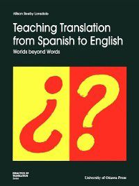 Teaching Translation from Spanish to English, Allison Beeby-Lonsdale