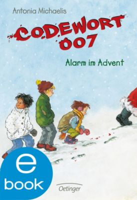 Team 007 Band 4: Codewort 007 - Alarm im Advent, Antonia Michaelis