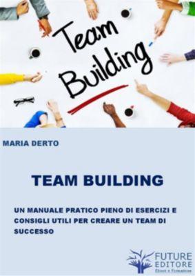 Team Building, Maria Derto