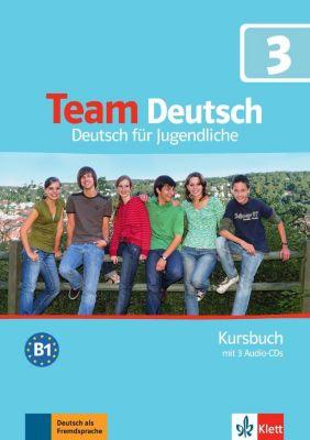 Team Deutsch: Bd.3 Kursbuch, m. 3 Audio-CDs