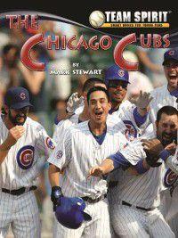 Team Spirit Baseball: The Chicago Cubs, Mark Stewart